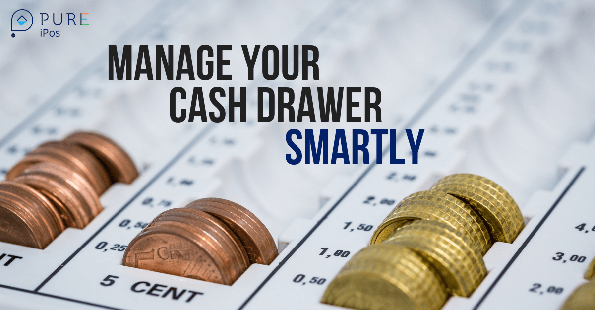 Manage your Cash Drawer Smartly with a Restaurant POS system