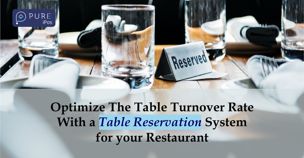 Optimize The Table Turnover Rate With a Table Reservation System for your Restaurant
