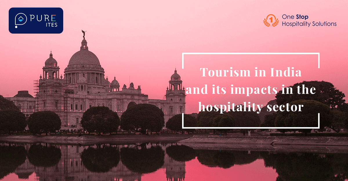 Tourism in India and its impacts in the hospitality sector.