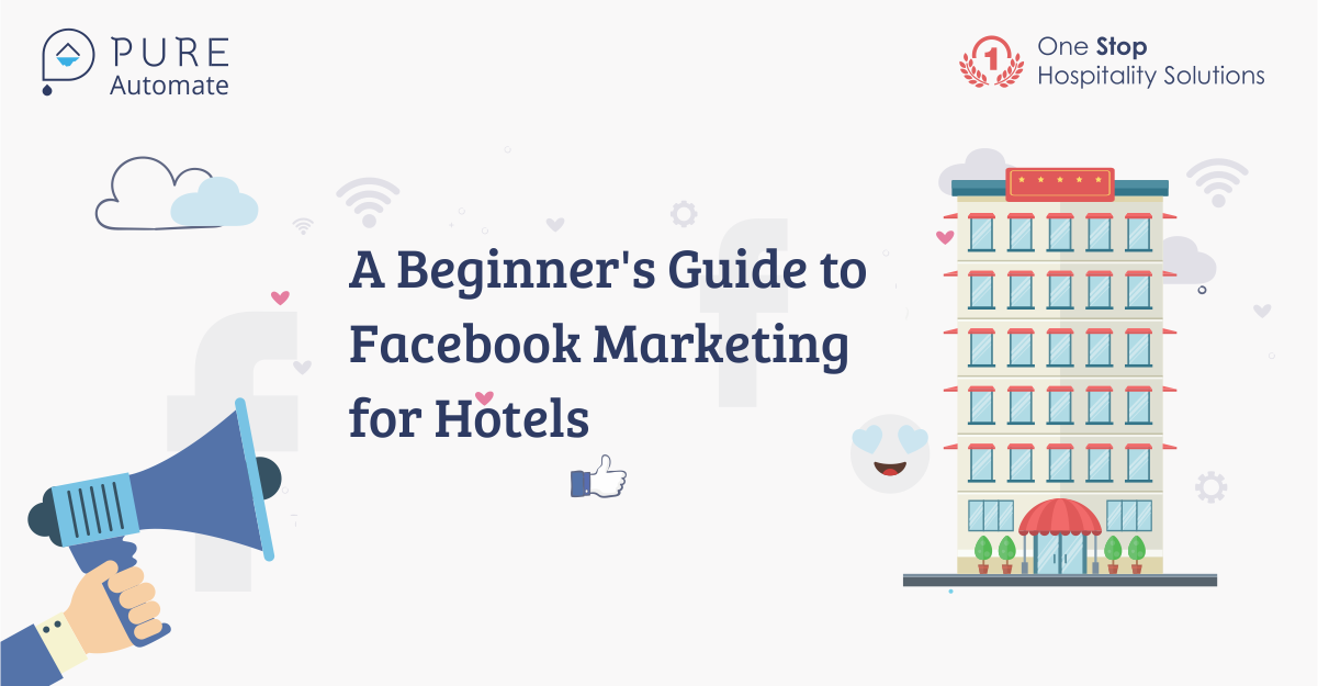 A Beginner's Guide to Facebook Marketing for Hotels
