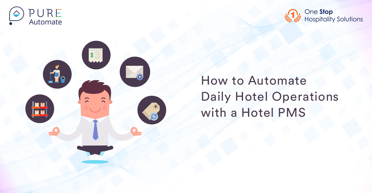How to Automate Daily Hotel Operations with a Hotel PMS